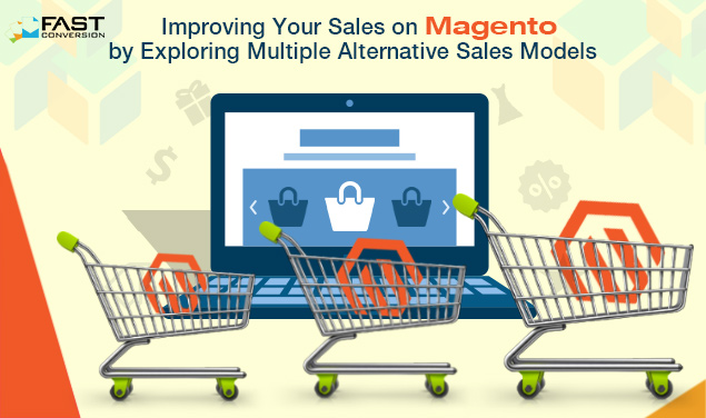 Improving-Your-Sales-on-Magento-by-Exploring-Multiple-Alternative-Sales-Models