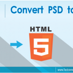 PSD to HTML5 Conversion – Best Solution to Improve Your Website Performance