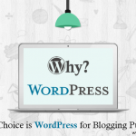 Why Blogger's first choice is WordPress for blogging purpose